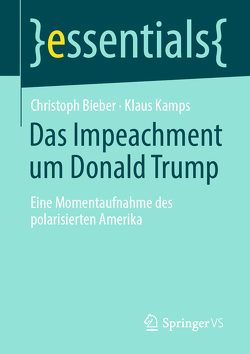 Das Impeachment um Donald Trump von Bieber,  Christoph, Kamps,  Klaus