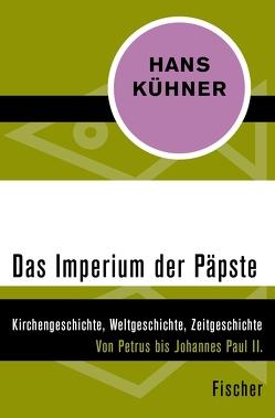 Das Imperium der Päpste von Kühner,  Hans