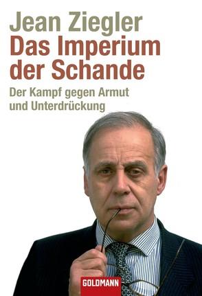 Das Imperium der Schande von Hornig,  Dieter, Ziegler,  Jean