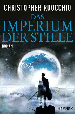 Das Imperium der Stille von Borchardt,  Kirsten, Ruocchio,  Christopher