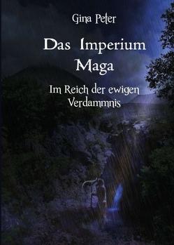 Das Imperium Maga – Im Reich der ewigen Verdammnis von Peter,  Gina