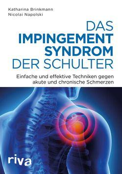 Das Impingement-Syndrom der Schulter von Brinkmann,  Katharina, Napolski,  Nicolai