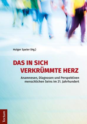 Das in sich verkrümmte Herz von Speier,  Holger
