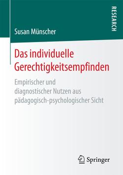 Das individuelle Gerechtigkeitsempfinden von Münscher,  Susan