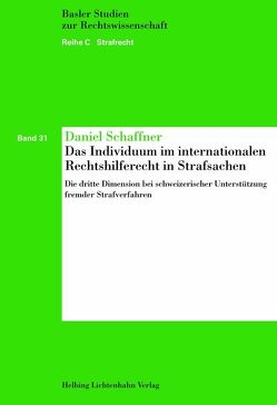 Das Individuum im internationalen Rechtshilferecht in Strafsachen von Schäffner,  Daniel