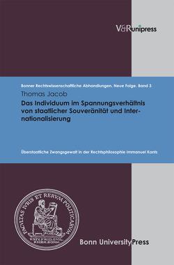 Das Individuum im Spannungsverhältnis von staatlicher Souveränität und Internationalisierung von Jacob,  Thomas, Kindhäuser,  Urs, Roth,  Wulf-Henning