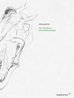Das Individuum ohne Leidenschaften von Birkenstock,  Eva, Pulcini,  Elena