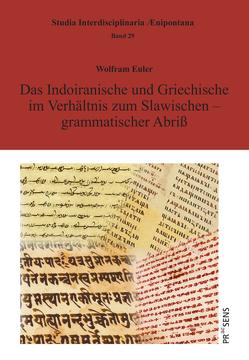 Das Indoiranische und Griechische im Verhältnis zum Slawischen – grammatischer Abriß von Euler,  Wolfram