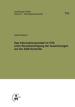 Das Informationsmodell im VVG unter Berücksichtigung der Auswirkungen auf die AGB-Kontrolle von Koch,  Robert, Mattern,  Isabel, Werber,  Manfred, Winter,  Gerrit