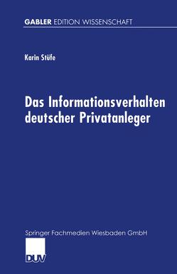 Das Informationsverhalten deutscher Privatanleger von Stüfe,  Karin
