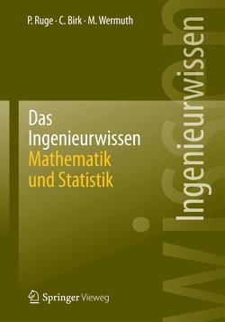 Das Ingenieurwissen: Mathematik und Statistik von Birk,  Carolin, Ruge,  Peter, Wermuth,  Manfred