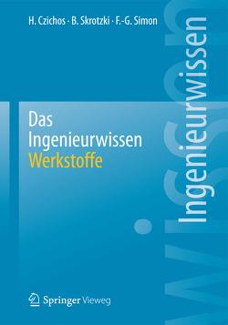 Das Ingenieurwissen: Werkstoffe von Czichos,  Horst, Simon,  Franz-Georg, Skrotzki,  Birgit