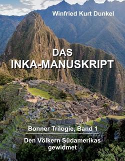 DAS INKA-MANUSKRIPT von Dunkel,  Winfried Kurt