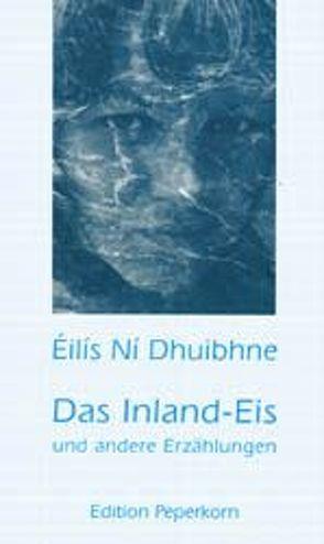 Das Inland-Eis von Dhuibhne,  Eilis N, Schomecker,  Anke