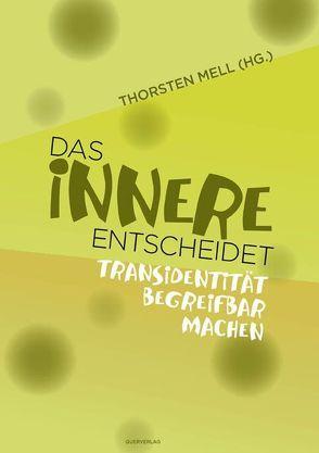 Das Innere entscheidet von Mell,  Thorsten