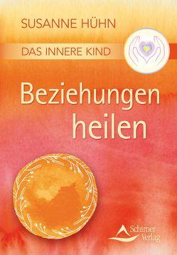 Das Innere Kind – Beziehungen heilen von Hühn,  Susanne