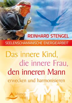 Das innere Kind, die innere Frau, den inneren Mann erwecken und harmonisieren von Stengel,  Reinhard