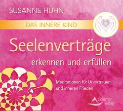 Das Innere Kind – Seelenverträge erkennen und erfüllen von Hühn,  Susanne