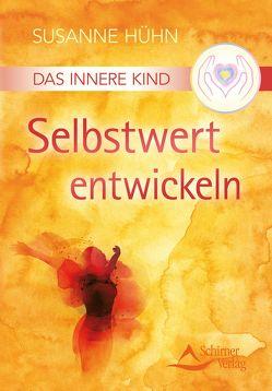 Das Innere Kind – Selbstwert entwickeln von Hühn,  Susanne, von Rohr,  Wulfing