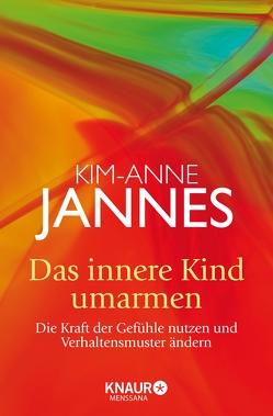 Das innere Kind umarmen von Jannes,  Kim-Anne