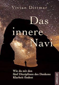 Das innere Navi – Wie du mit den fünf Disziplinen des Denkens Klarheit findest von Dittmar,  Vivian