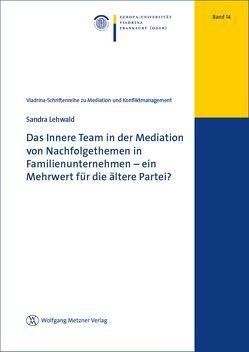 Das Innere Team in der Mediation von Nachfolgethemen in Familienunternehmen – ein Mehrwert für die ältere Partei? von Lehwald,  Sandra