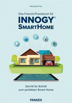 Das innogy® Smart Home Praxisbuch von Prinz,  Nicholas