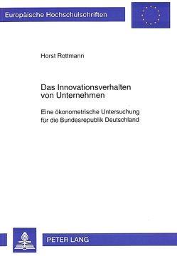 Das Innovationsverhalten von Unternehmen von Rottmann,  Horst