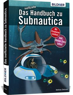 Das inoffizielle Handbuch zu Subnautica von Zintzsch,  Andreas