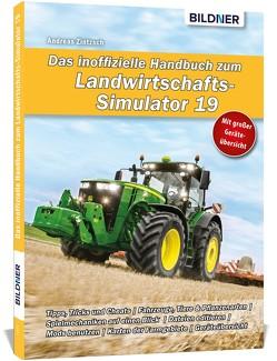 Das inoffizielle Handbuch zum Landwirtschaftssimulator 19 von Zintzsch,  Andreas