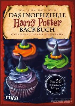 Das inoffizielle Harry-Potter-Backbuch von Böhm,  Katja, Grimm,  Tom