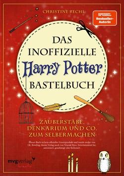 Das inoffizielle Harry-Potter-Bastelbuch von Rechl,  Christine