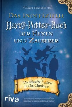 Das inoffizielle Harry-Potter-Buch der Hexen und Zauberer von Shacklebolt,  Millicent