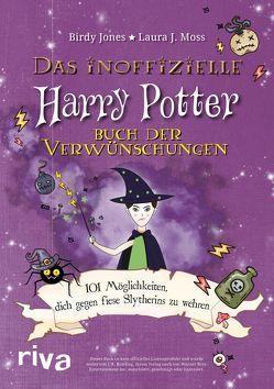 Das inoffizielle Harry-Potter-Buch der Verwünschungen von Jones,  Birdy, Moss,  Laura J.