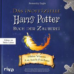 Das inoffizielle Harry-Potter-Buch der Zauberei von Eagle,  Pemerity
