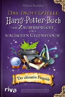 Das inoffizielle Harry-Potter-Buch der Zaubersprüche und magischen Gegenstände von Shacklebolt,  Millicent
