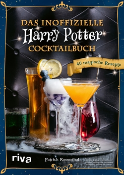 Das inoffizielle Harry-Potter-Cocktailbuch von Rosenthal,  Patrick