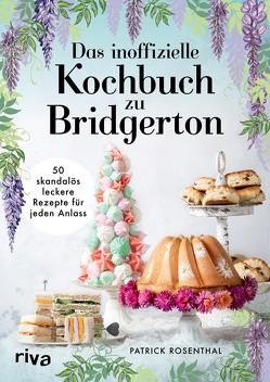 Das inoffizielle Kochbuch zu Bridgerton von Rosenthal,  Patrick