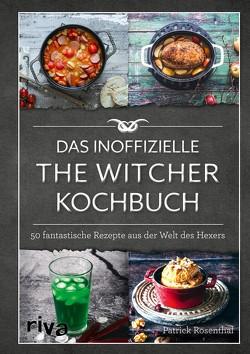 Das inoffizielle The-Witcher-Kochbuch von Rosenthal,  Patrick