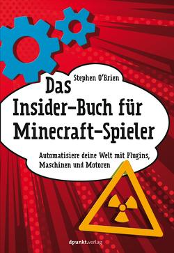 Das Insider-Buch für Minecraft-Spieler von Brien,  Stephen, Ruhland,  Eva