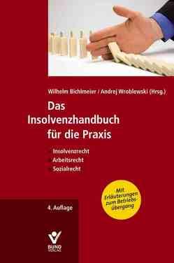 Das Insolvenzhandbuch für die Praxis von Bichlmeier,  Wilhelm, Soost,  Stefan, Sperber,  Christian, Wroblewski,  Andrej