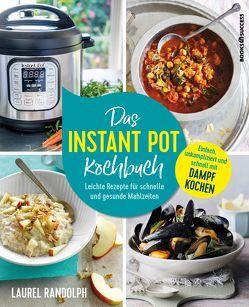 Das Instant-Pot-Kochbuch von Jacobs,  Christina, Randolph,  Laurel