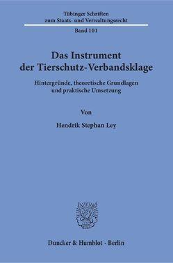 Das Instrument der Tierschutz-Verbandsklage. von Ley,  Hendrik Stephan