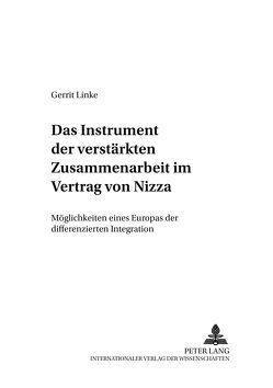 Das Instrument der verstärkten Zusammenarbeit im Vertrag von Nizza von Linke,  Gerrit