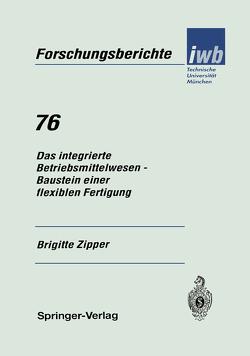 Das integrierte Betriebsmittelwesen — Baustein einer flexiblen Fertigung von Zipper,  Brigitte