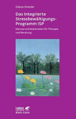 Das integrierte Stressbewältigungsprogramm ISP von Drexler,  Diana