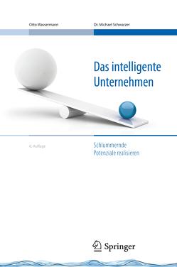 Das intelligente Unternehmen von Schwarzer,  Michael, Wassermann,  Otto