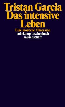 Das intensive Leben von Garcia,  Tristan, Kunzmann,  Ulrich