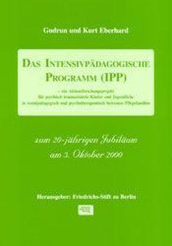 Das Intensivpädagogische Programm (IPP) von Eberhard,  Gudrun, Eberhard,  Kurt