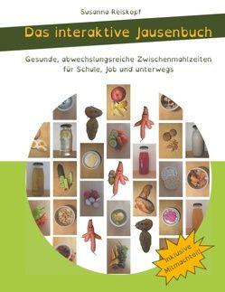 Das interaktive Jausenbuch von Reiskopf,  Susanna